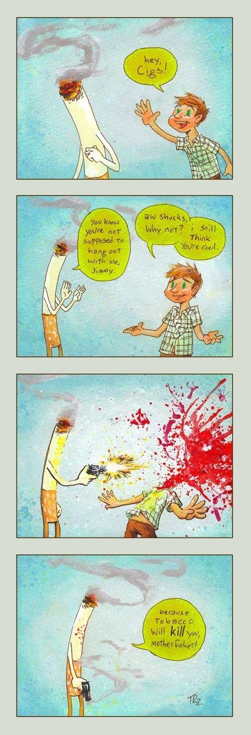 Smoking. Tobacco kills, kids..