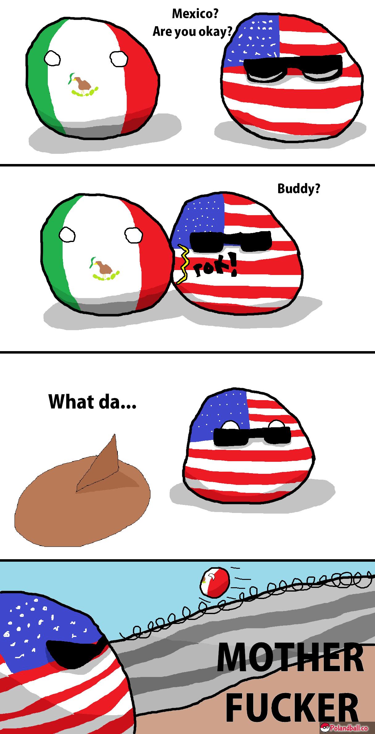 Sneaky bastard. tfw when i'm mexican. Mexico? Are you okay?, Ct Cl What dam Polandball Mexico usa