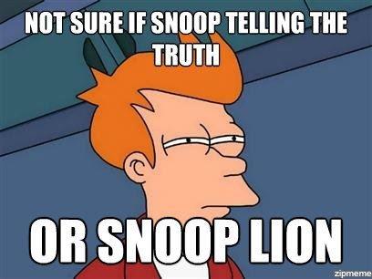 """Snoop. . MIT SURE If SHIN]? Till""""!!! Tilt TRUTH"""