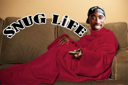 SNUG LIFE. Haters be hating. RIP Tupac.. chug life tupac