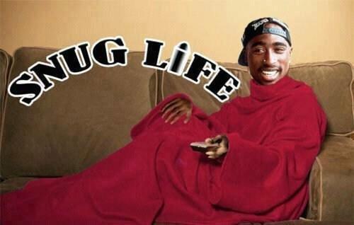 Snug life. .