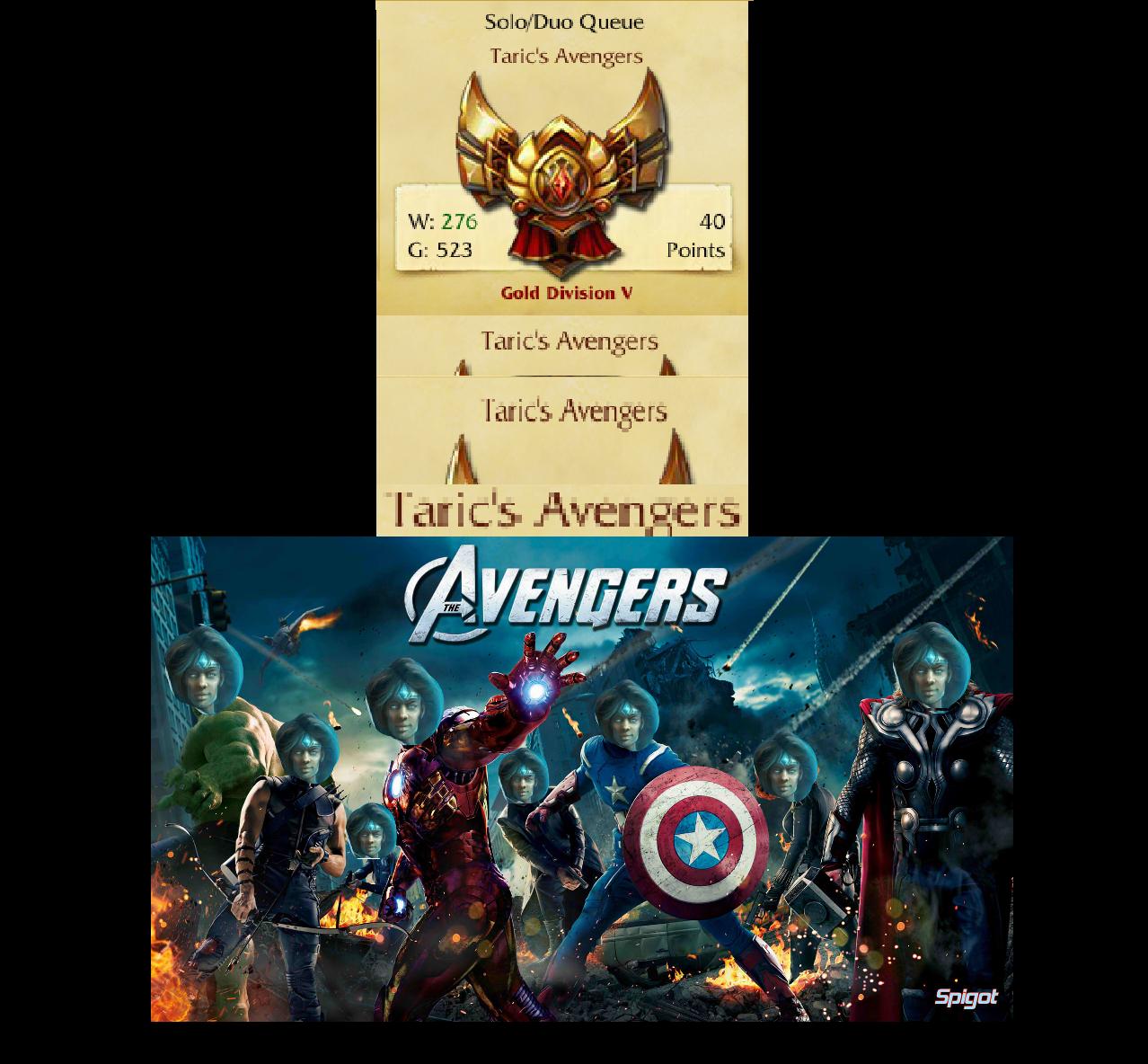 "So i got to Gold V the other day....... Taric's Avengers..... Queue Tlotr' ' r ch Familt lloll) ll ll"") In i 1: 35. Mai rs. I got Plat V a few weeks ago. I got into Mundo's Scouts. It makes no sense. lol Leagueoflegends league avengers taric League of Legend Gold"