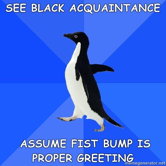 Socially awkward penguin. memegenerator.net.