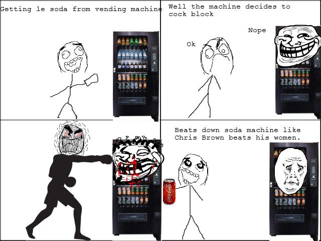 Soda Machine Beat Down. True story, soda machine never messed with me again.