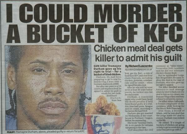 "Sold my soul. For a kfc.. . mm kill! -I 'romanr"" Durham guru In hi: eltrut to Hill - i"" I toi"". ollut Liv. Emil I.' I lior'. uru: MURDER an or is Chicken meal d"