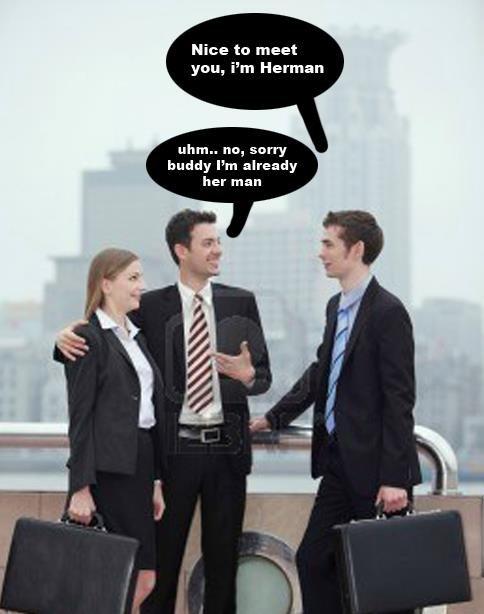 "Some dutch humor. . Nice to meet gnu, Herman ehrn.. nu, sorry buddy "" already funny herman her ma Office humor"