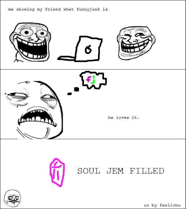 soul jem filled. already half the class taken..... me showing my friend what funnyjunk is he loves it. i) SOUL JEM FILLED DC by. Gem