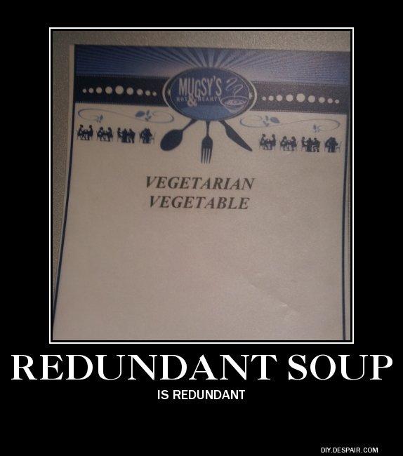 Soup. 100% OC. IVE GE If IA hir' I' SOUP IS REDUNDANT soup Signs