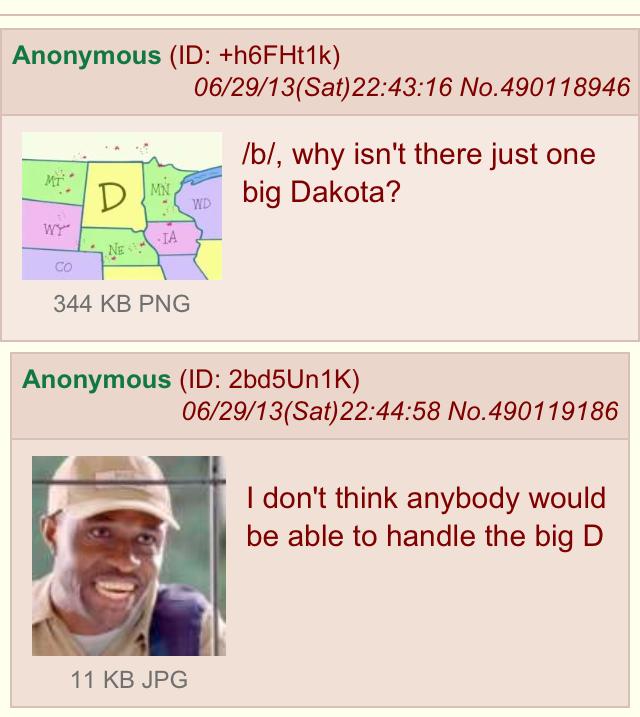 South Dakota is best Dakota. . Anonymous (ID: ) tti/ 29/ ( Sat) : No. 490118946 ml, why isn' t there just one big Dakota? 344 KB PNG Anonymous (ID: K) I don' t