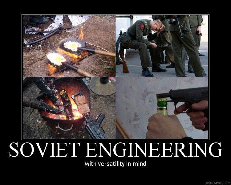 Soviet Engineering. . SOVIET Er( ( lci- with versatility in mind. if it looks stupid but it works.....it´s not stupid