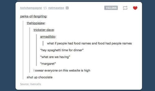 "spagooti. . I what '! rnamdg may spaghetti than fur dinner"" what at we ha-. ring"" I a' oketta mush: is high shut up funny tumblr Food names"