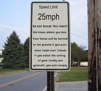 Speed Limit. lol.. wish I had that sign