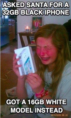 Spoiled Brat. . En SANTA FOR A is GB BLACK PHONE GOT WHITE. She should burn herself >.>