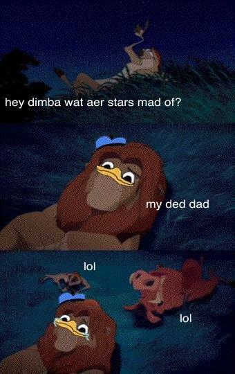 stars. dimba pls. hey dumba mat any stars mad of? my ded dad lat