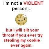 steal it again, bitch. go on, i dare ya. m, not I VIOLENT person... but i will slit ytour threat Wynn war try stealing my bonkii urn again.. lol
