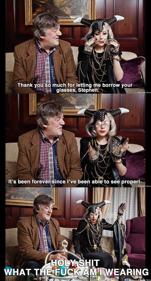 Stephen Fry and Lady Gaga meet for tea. . Thank v. i' stf..?, 11 much tii. 'teii/ i, iiy, i' borrow your. Sauce?