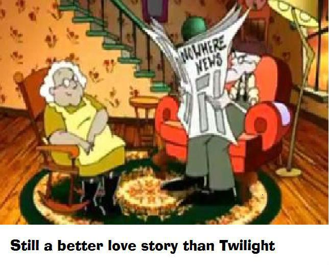 Still a better love story than twilight. Figured I would share. Still at better love story than Twilight