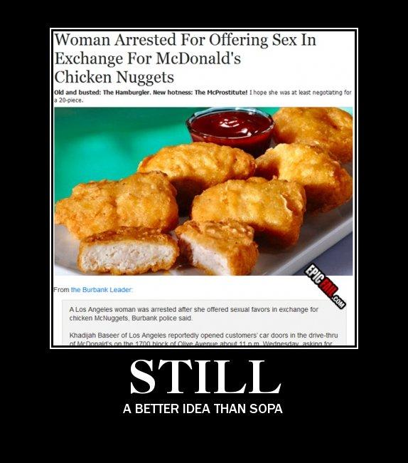 Still.... OC. Wemen Arrested Fer Offering itts In Exchange Fer ' ail' Nuggets A BETTER IDEA THAN SOPA