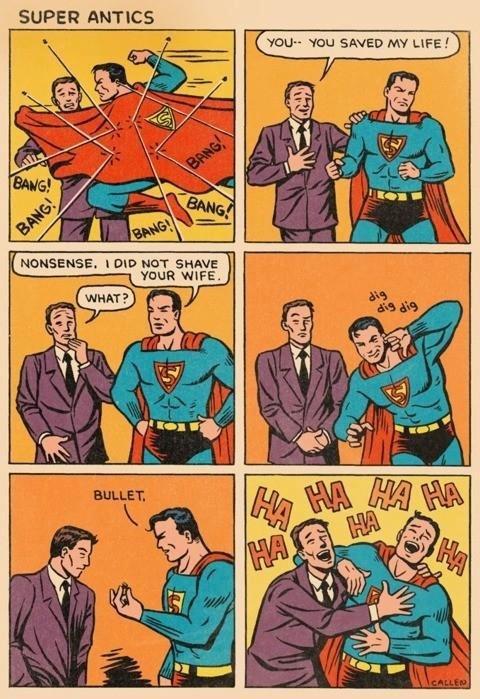 Superman and His Shenanagins. . SUPER ATTICS mu SAVED MY LIFE! funny Superman
