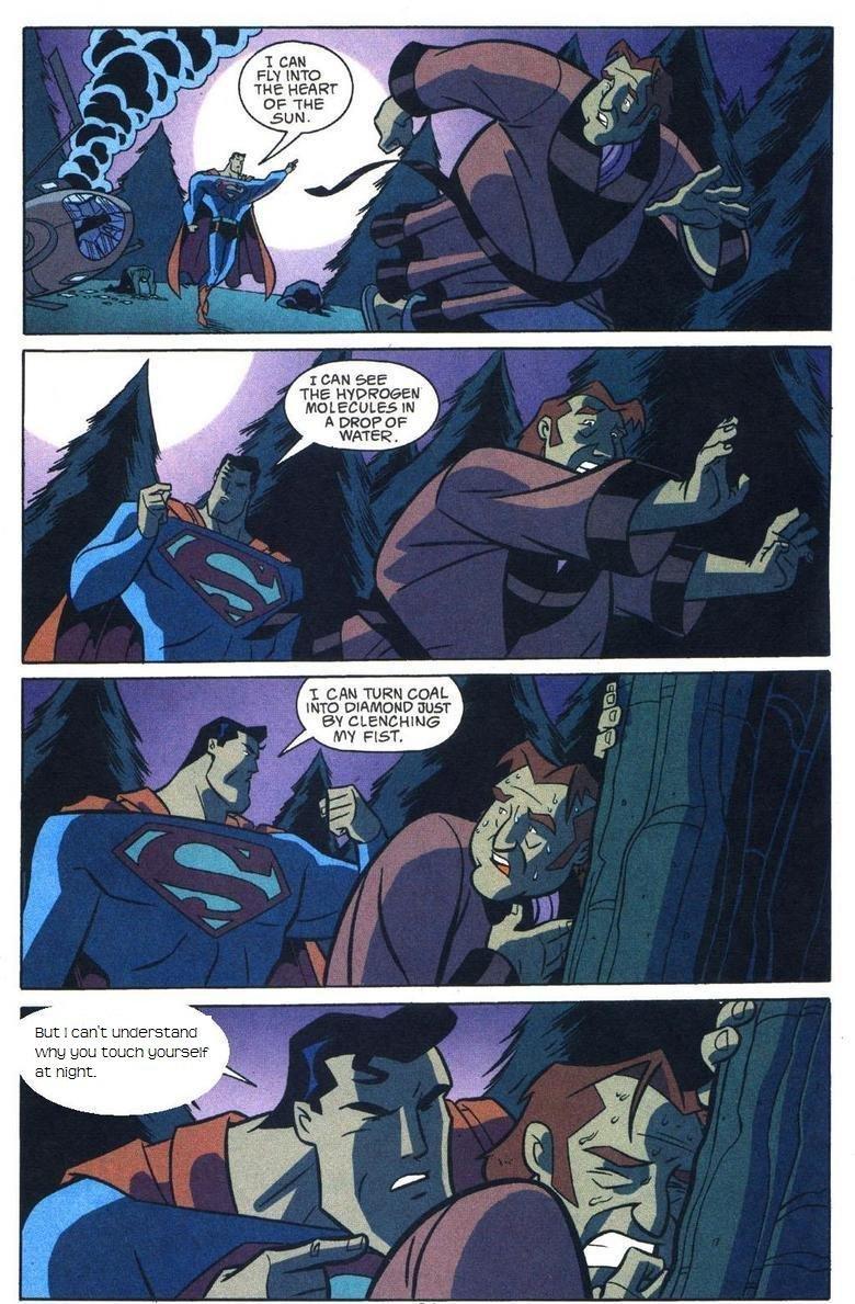 Superman is a dick. again 3% OC lol<br /> funnyjunk.com/funny_pictures/1341036/Confused+superman/<br /> funnyjunk.com/funny_pictures/1341069/Superma Superman doenst understand