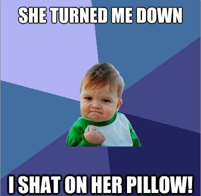TURN ME DOWN!?..... hey guys made this meme myself and i hope you enjoy it haha.. Like a boss.