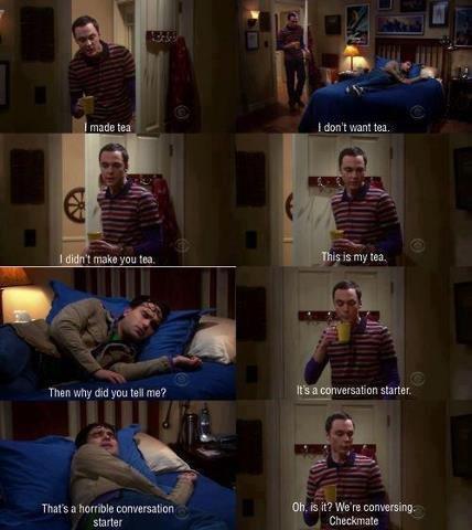 Tea Time?. Oh, Sheldon.. Thar: why and 3. -nu tell me? ti. Thang ' tuhrrible txet' Rarlab' IE. is it? We' re splatter . (,. I love Sheldon :3