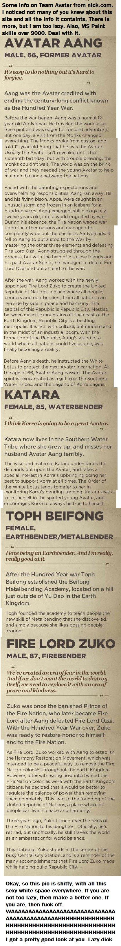 Team Avatar info from nick.com. White space, white space everywhere. TL;DR Aang: blah blah blah Katara: blah blah blah Toph: nothing in particular Zuko: blah bl zuko is alive
