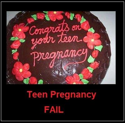 Teen Pregnancy Celebration Fail. Teen Pregnancy FAILURE.. Thats a slap in the face.