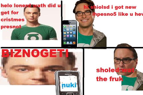 Teh Bgi Bnag Thierroy. Biznogeti, bitch!. i got new paenus like u has Sheldon leonard Bang theory Spoof bazinga