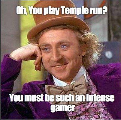 """Temple run wonka. . III BIN THIS nun? You must he iii miimii it iii """" i,"""