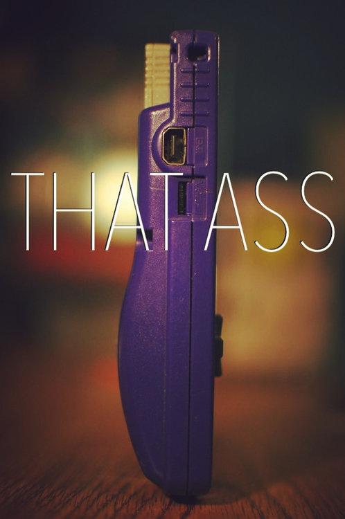 That ass. .