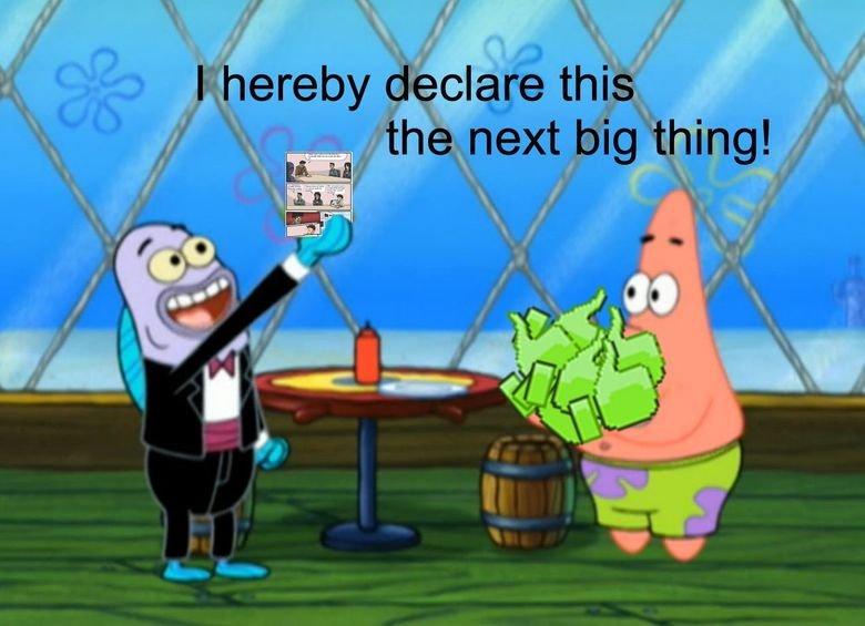 The next big thing.. Totally OC ... I guess.. Team spongebob the next Big thing
