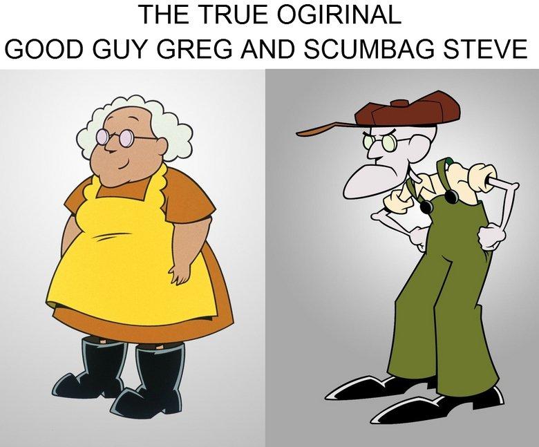 the true original. . THE TRUE ORIGINAL GOOD ( GREG /) SCUMBAG SEVE. FIRST COMMENT llort says LOL