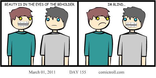 The Beholder's Eye . Comictroll. & . BEAUTY IS IN THE EYES if TIDE . March , In I DA y 1 Si cmt/