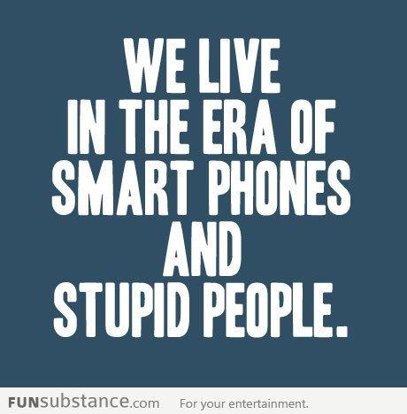 Today's era. . WE Mi IN THE EBA If SMART MINES AND STUPID Kiki. funny quote True