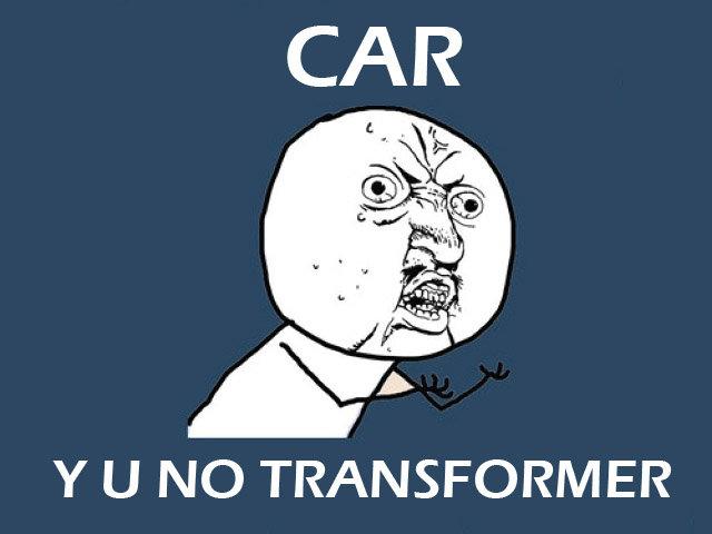 Transformer. I wish my car was a transformer.... >:/. Y U NO TRANSFORMER. Camaros are the best car transformer y u no