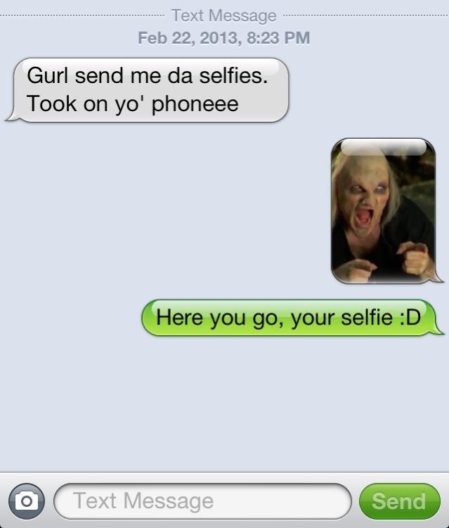 Trolling iPhone Message. . Feb 22, 2013, 8: 23 PM Gurl send me selfies, Took on yo' phoneme