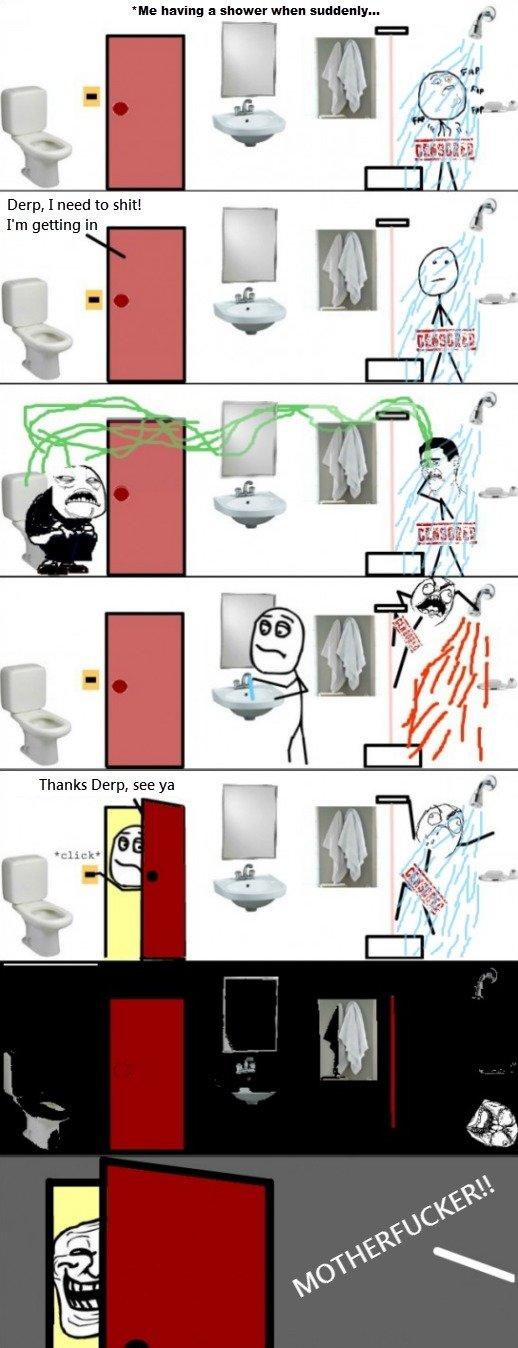 Trolling in the bathroom. . hate Henri } a shearer when , f' Dem, I need tn __ f I' m getting in