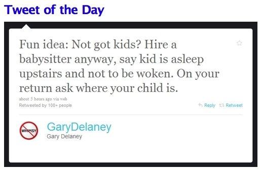 Tweet Of The Day. Thanks, guys! Feel free to thumb my stolen OC!! funnyjunk.com/funny_pictures/1060497/Spongebob+Trivia/. Tweet of the Day Fun idea: Not got kid tweet joke kids missing