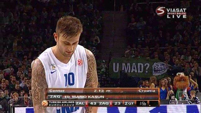 U MAD?. While my home team (Zalgiris Kaunas) played in Euroleague today, I noticed something funny.. They won BTW U MAD Zagreb? . fir VIASAT LIVE. Top 16. Su pergale!!