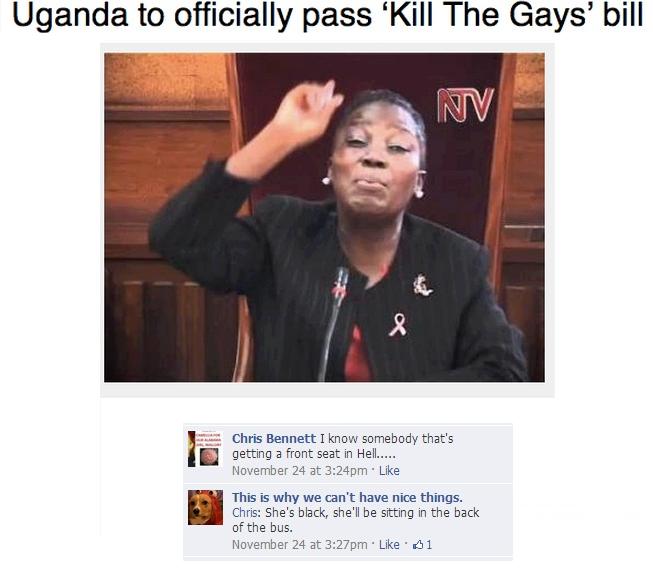 Uganda Will Kill the Gays. Article source: www.gaystarnews.com/article/uganda-officially-pass-%E2%80%98kill-gays%E2%80%99-bill121112 Page of origin: www.faceboo