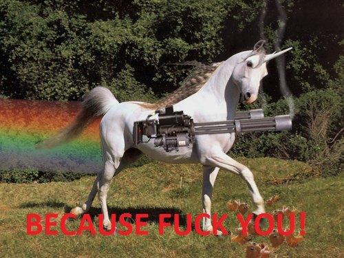 Unicorn Machinegunner. This unicorn has killed it's fair share of troll dolls. Thanks for 50+ thumbs I appreciate it..