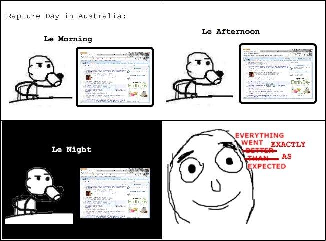 Update: Rapture in Australia. . Rapture Day in Australia: Ln Afternnon La Herning. Fixed.