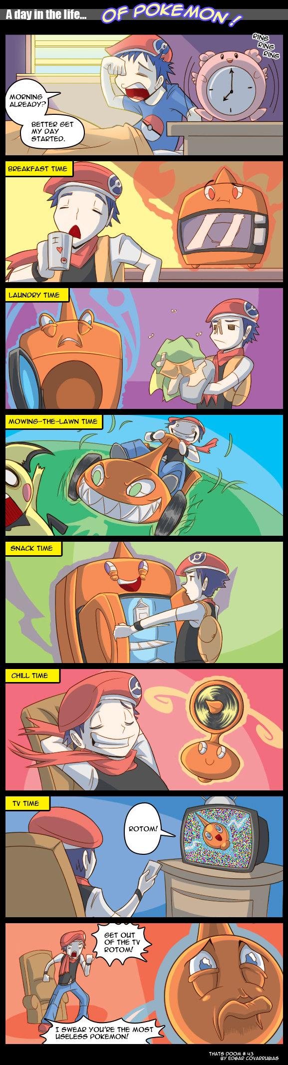 Usless Rotom. . ii' ! lrlrl MY any. Rotom is boss. Rotom should not be treated like that. Hell, I treat my pokemon as well as I do my friends. Usless Rotom Pok