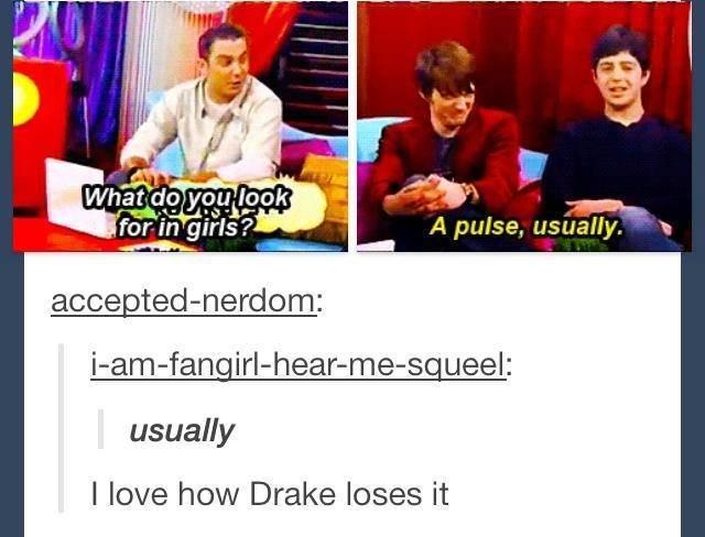Usually. . A pulse. usually I love how Drake loses it
