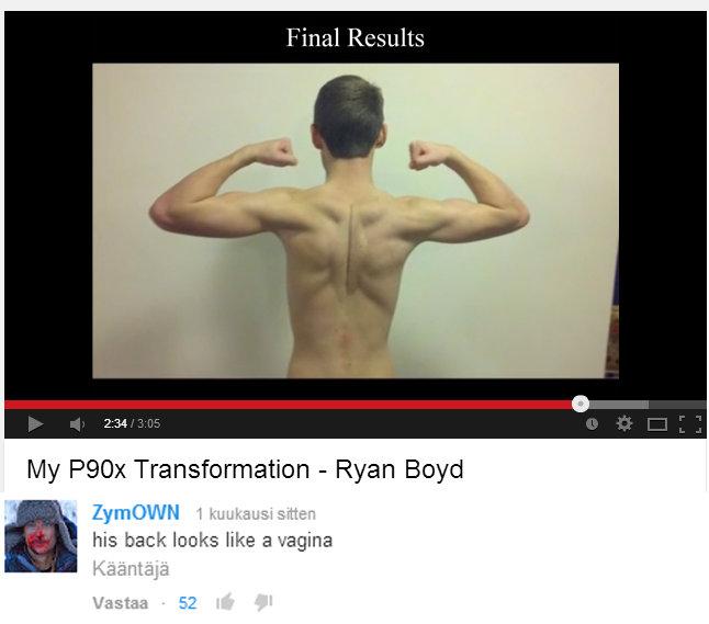 Vagina back. Thats right! . Final . My Transformation - Ryan Boyd his back looks like a vagina Taitaa