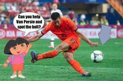 van Persie. Dora and a ball..