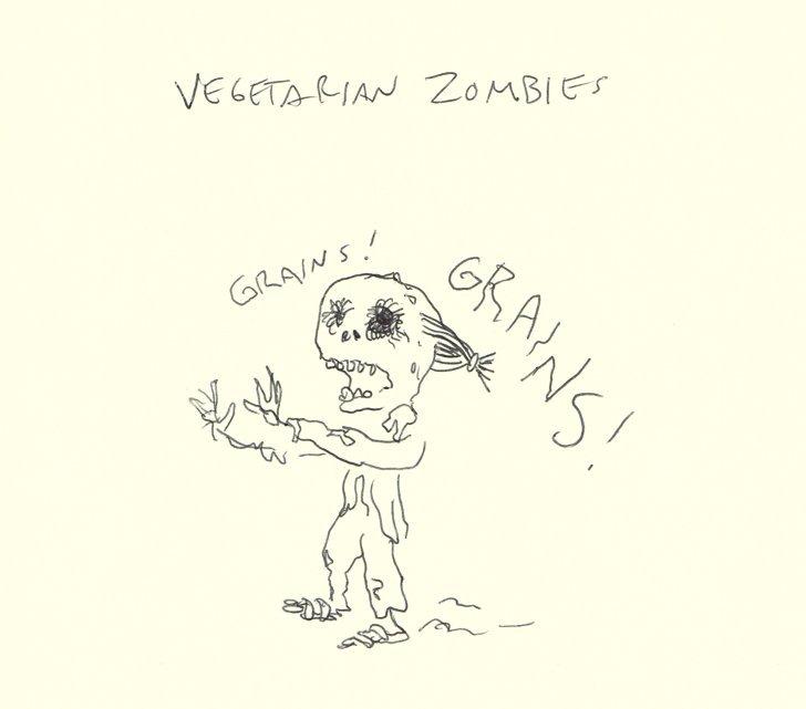Vegetarian Zombies. .