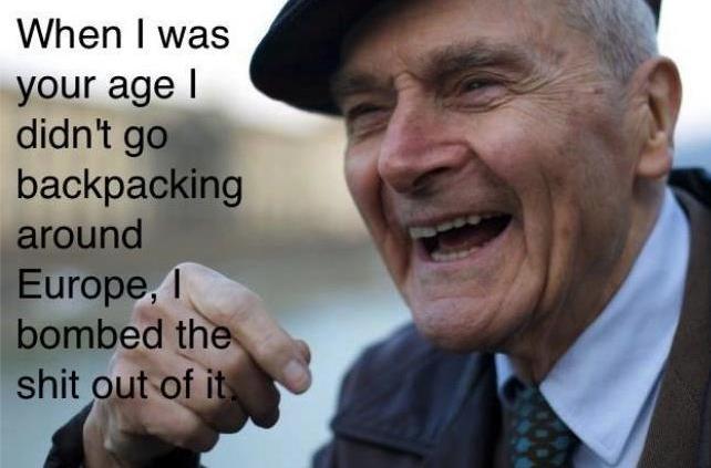 WW11. True story. When I was. FYI OP it's WWII not WW11