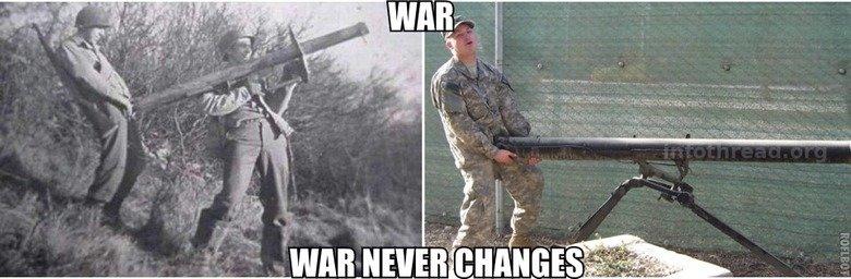 War, War Never Changes. .. more like men never change